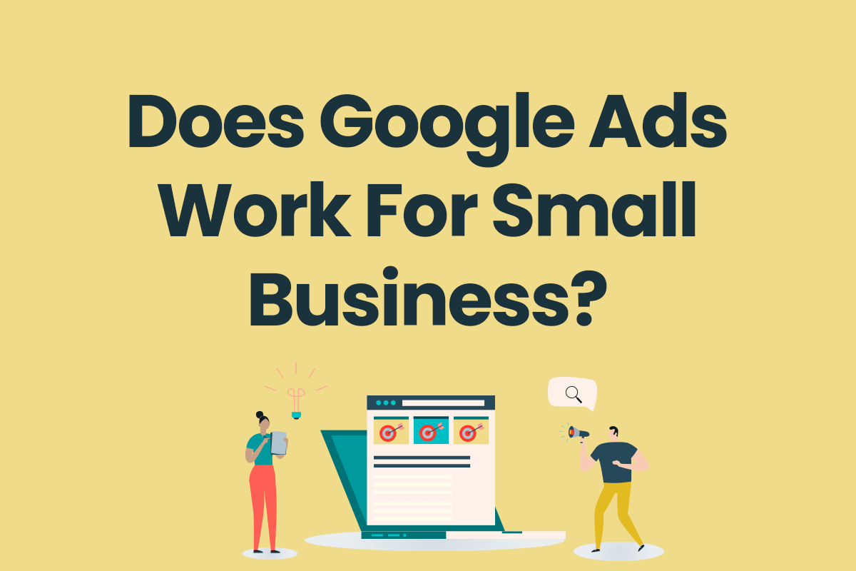 Does-Google-Ads-Work-For-Small-Business?