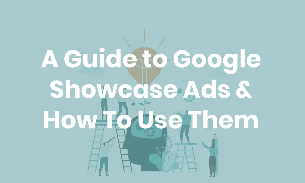 Guide to Google Showcase Ads