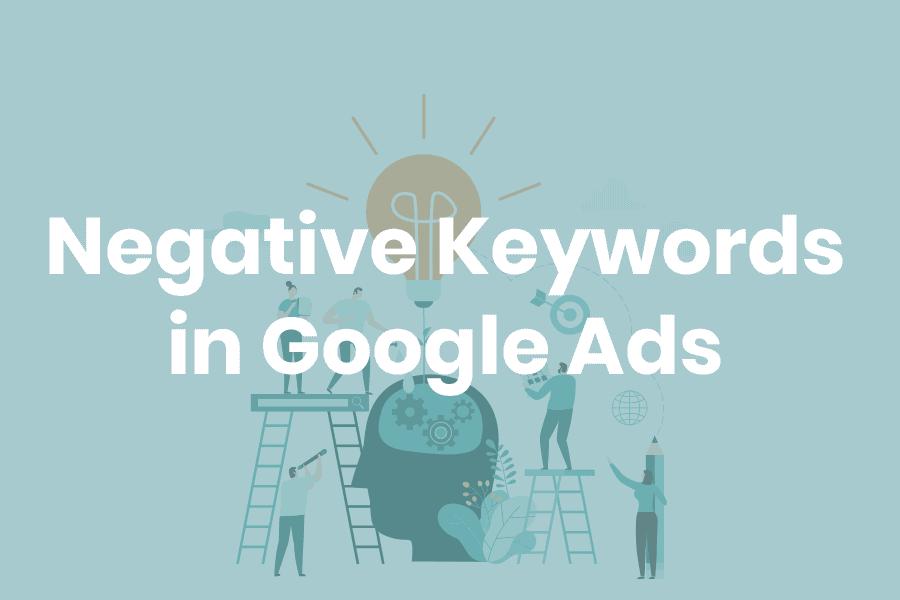 Negative Keywords in Google Ads