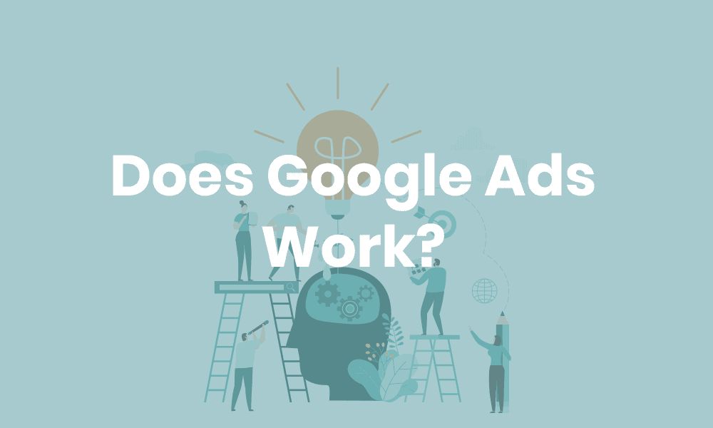 does google ads work?