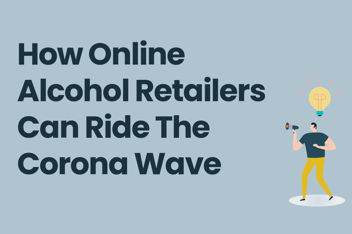 how-online-alcohol-retailers-can-ride-corona-wave