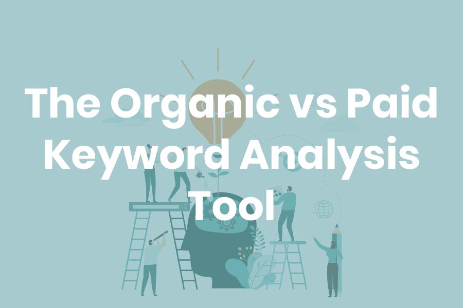 organic-vs-paid-keyword-analysis-tool