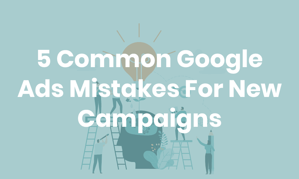 5-common-google-ads-mistakes