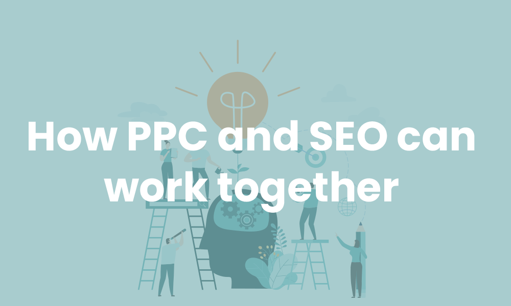 How-PPC-and-SEO-can-work-together